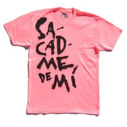 "T-shirt ""Sacadme de mí""..."