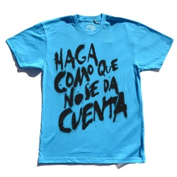 "T-shirt ""Haga como que no..."